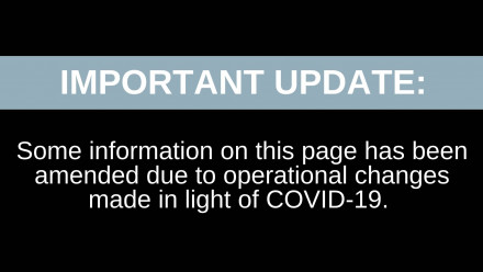 Important Update: Some information on this page has been amended due to operational changes made in light of COVID-19
