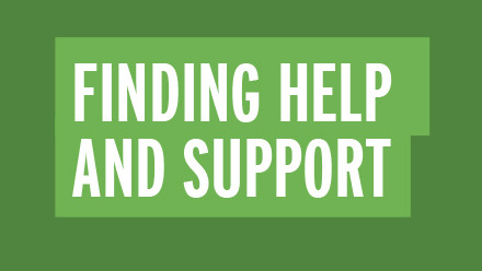 Finding help and support