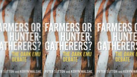 Book Cover: Farmers or Hunter-Gatherers? The Dark Emu Debate