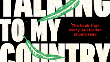 Front cover of book, text reads, Stan Grant, Talking to My Country, The book that every Australian should read.