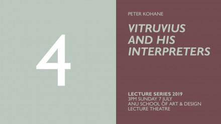 LECTURE 4 2019 Peter Kohane: Vitruvius and his interpreters