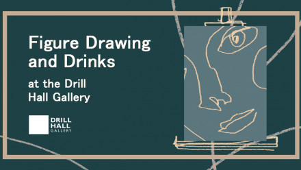 Figure drawing and drinks at the Drill Hall Gallery