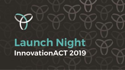 InnovationACT 2019 Launch Night