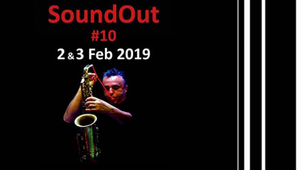 SoundOut Festival #10 2 & 3 Feb 2019