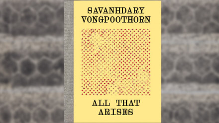 Cover of Savanhdary Vongpoothorn: All That Arises. Artist monograph