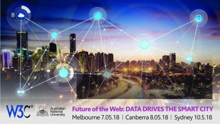 W3C & ANU Future of the Web: DATA DRIVES THE SMART CITY