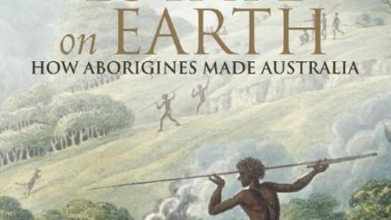 """The Biggest Estate on Earth: how aborigines made Australia"""