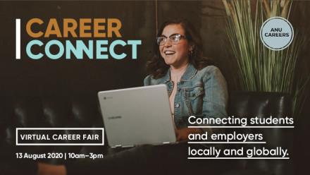 "Image of a person on a laptop smiling.  The text reads ""Career Connect: Connecting students and employers locally and globally. Virtual Career Fair 13 August 2020 from 10am to 3pm"