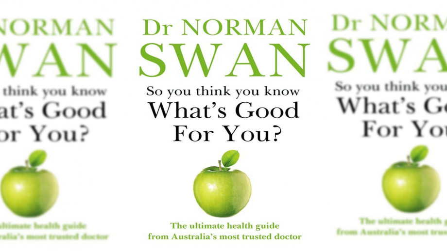Book Cover: So You Think You Know What's Good for You? by Norman Swan
