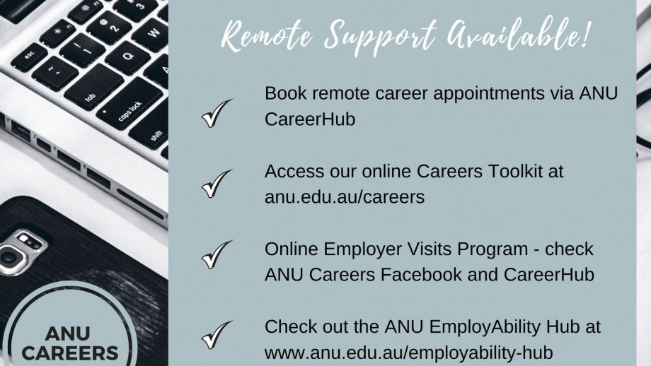 Remote support available - online consultations, virtual events and resources on the ANU Careers website