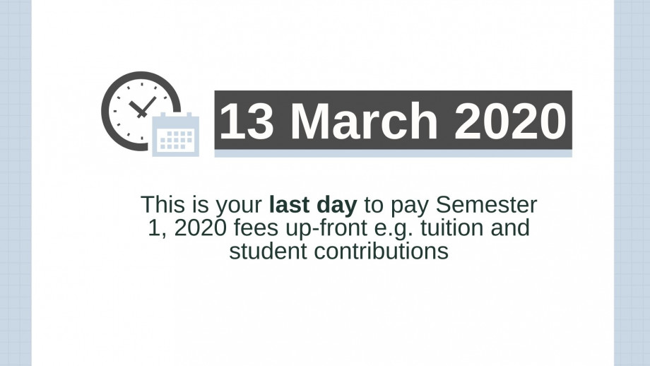 Reminder 13 March 2020 last day to pay fees upfront