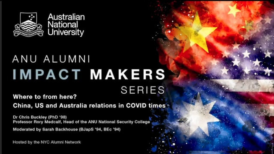 Impact Makers: Where to from here? China, US and Australia relations in COVID times.
