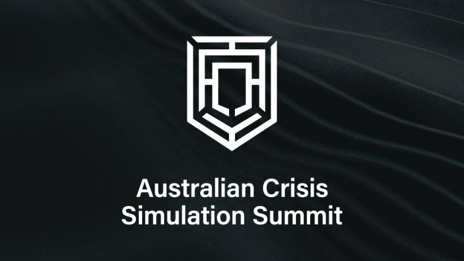 Australian Crisis Simulation Summit 14-18 September 2020 The next generation of Australian national security leaders