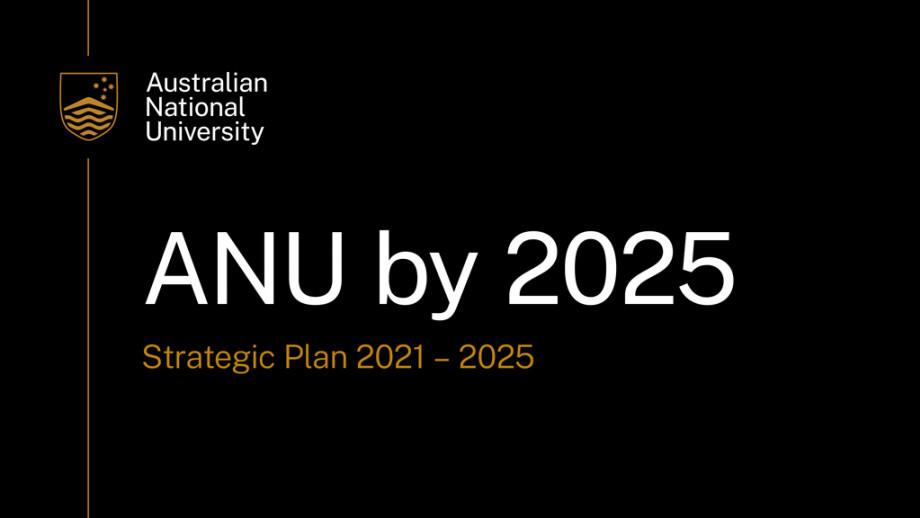 ANU by 2025 Strategic plan