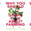 Book Cover: Why should you give a f*ck about farming