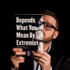 Bookcover of Depends What You Mean By Extremist