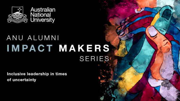 Alumni Impact Makers: Inclusive leadership in times of uncertainty